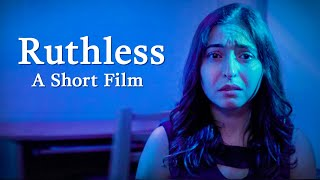 Ruthless (My Student Short Film)