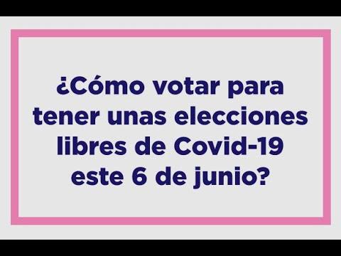 ¿Cómo votar para tener unas elecciones libres de Covid-19 este 6 de junio?