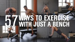 57 Ways To Exercise With Just A Bench