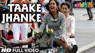 Taake Jhanke (Full Video Song) | Queen (2014)