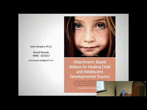Attachment - Based Milieus for Heal Child and Adolescent Developmental Trauma