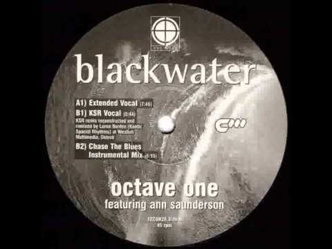 Octave One feat Ann Saunderson  Blackwater Extended Vocal Mix