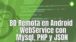86. BD Remota en Android - WebService con Mysql, PHP y JSON (Presentación)