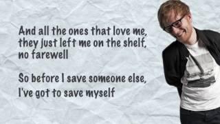 Ed Sheeran Save Myself (Lyrics)