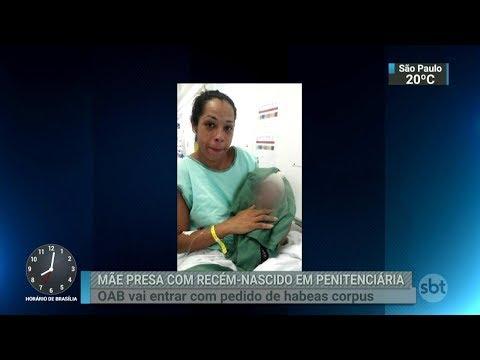 OAB pedirá habeas corpus para mulher presa um dia após dar à luz | SBT Brasil (15/02/18)