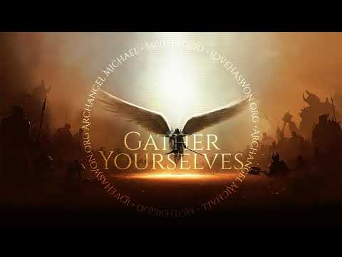 Special Message From Archangel Michael ~ Game Changer Energies ~ Gather Yourselves 03~10~2018