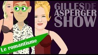 Gilles de Asperger Show les conseils en romantisme