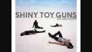 Shiny Toy Guns - Puttin