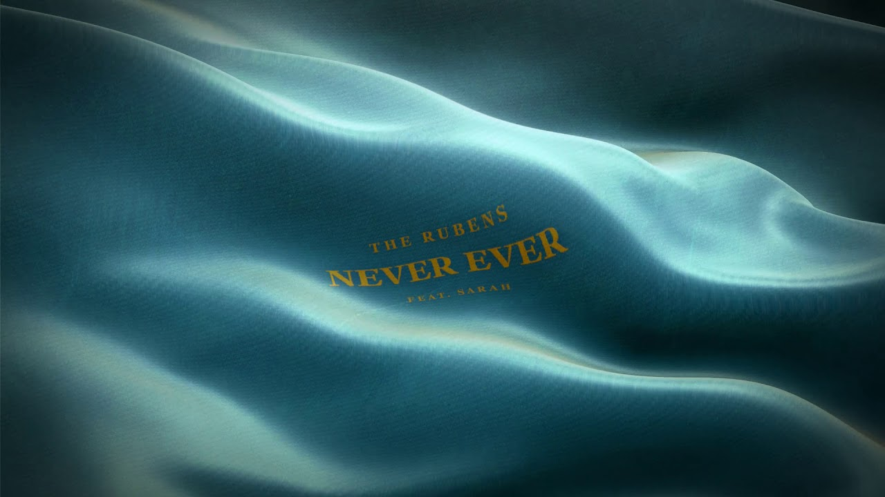 the-rubens-never-ever-feat-sarah-official-audio-the-rubens