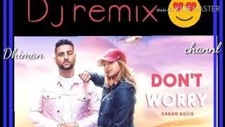 Dont worry Dj remix
