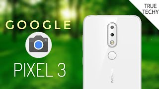Nokia 6.1 Plus Google Camera Pixel 3 Update, install Without Root,Nokia X6 Gcam,Portrait
