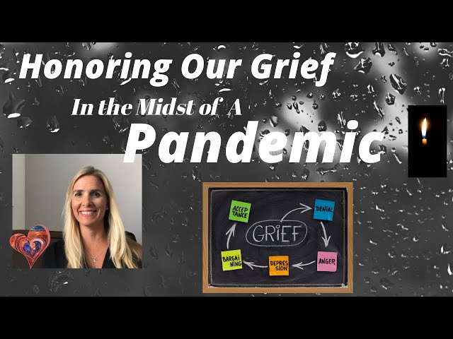 Honoring Our Grief in the Midst of a Pandemic