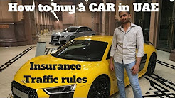 How to Buy Good cars in UAE | Guide For Cars Insurance and traffic