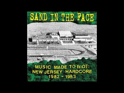 Sand In The Face - Music Made To Riot: New Jersey Hardcore 1982 - 1983