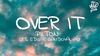 Pilton - Over It (Lyrics) ft. Edgar Sandoval Jr