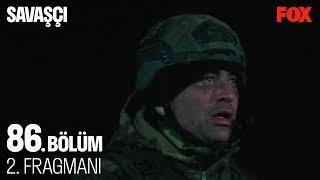 Savaşçı 86. Bölüm 2. Fragmanı