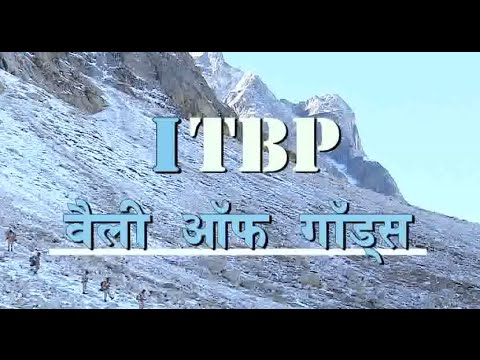 NATIONAL SECURITY - ITBP: वैली ऑफ़ गॉड्स