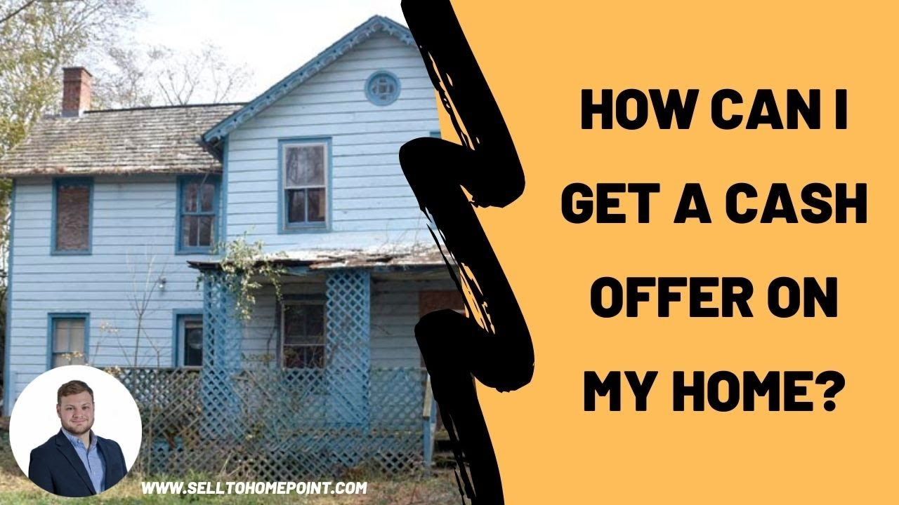 How can I get a cash offer on my home?   SellToHomepoint.com