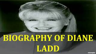 BIOGRAPHY OF DIANE LADD