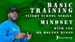 Basic Training - with CEO Mr. Holton Buggs - Mindset