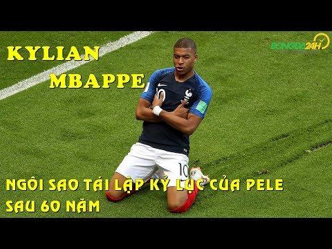 Mbappe - Ngôi sao tái lập kỷ lục của Pele sau 60 năm - SỐNG CÙNG WORLD CUP 2018 SỐ 23