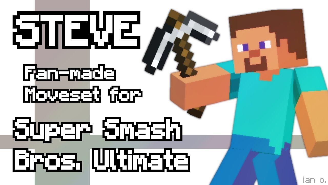 STEVE Fan-made Moveset for Super Smash Bros  Ultimate