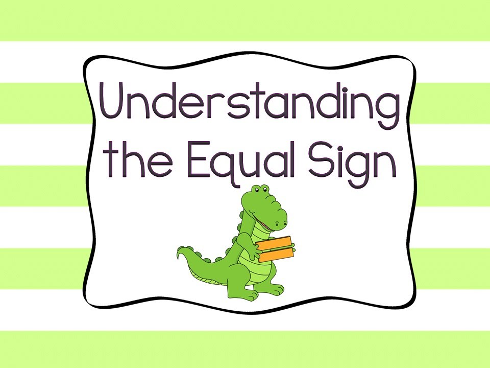 Understanding The Equal Sign Youtube
