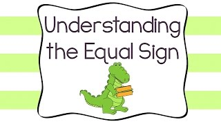 Understanding the Equal Sign