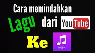 Gambar cover Cara mendownload lagu dari youtube dan...