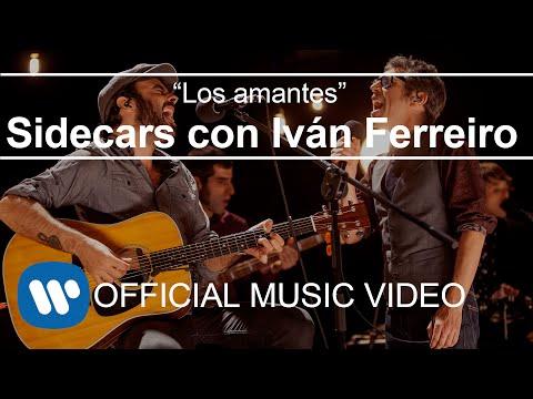 Sidecars - Los amantes (con Iván Ferreiro) (Videoclip Oficial)