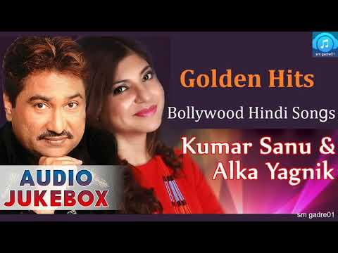 Golden Hits Kumar Sanu & Alka Yagnik Bollywood Hindi Songs  Jukebox Hindi Songs