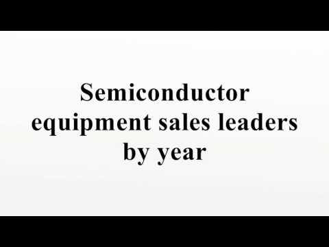 Semiconductor Equipment Sales Leaders By Year