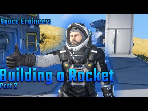 Building a Rocket   Part 2   Space Engineers