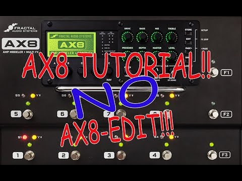 AX8 TUTORIAL :: Creating a Preset WITHOUT using AX8-EDIT!! (Hardware Only)