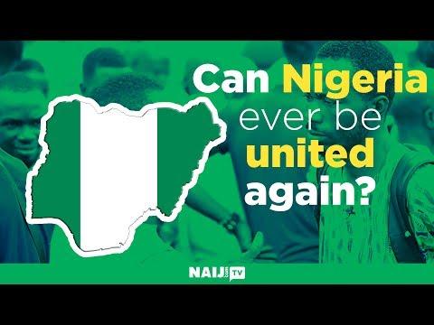 Can Nigeria Ever Be United Again?   Legit TV