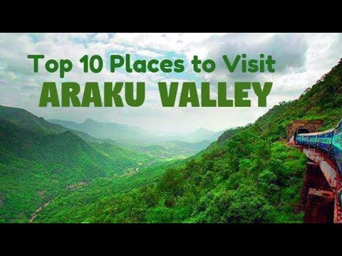 Top 10 Places to see in Aruku valley (Best Hill station of Andhra Pradesh)