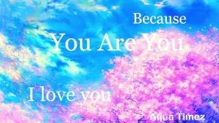 Aqua Timez - Because You Are You