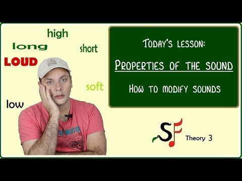 The properties of the sound: four ways to change sounds!