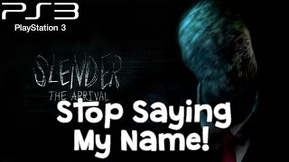 Slender: The Arrival (PS3) - Part 3 - STOP SAYING MY NAME!