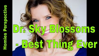 Dr. Sky Blossoms  - EP. 37 - Best Selling Author Of The Best Thing Ever (Interview)