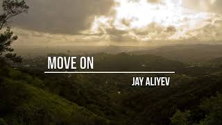 Jay Aliyev - Move On (Original Mix)