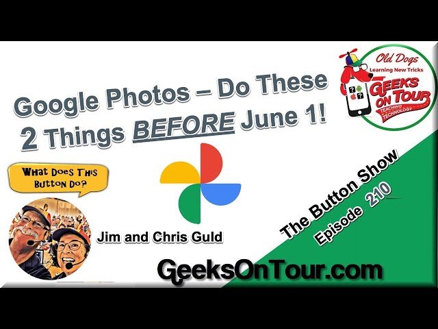 Google Photos – Do These 2 Things Before June 1 Episode 210