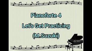 Pianoforte 4 - let's get practicing (m ...