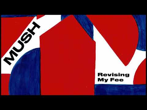 Mush - Revising My Fee (Official Audio)