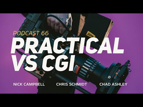 "Greyscalegorilla Podcast Ep. 66: ""Practical vs. CGI and Why You Should Think Like a Filmmaker"""
