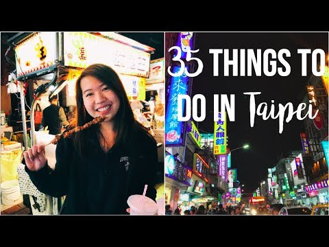 35 THINGS TO DO IN TAIPEI | Taiwan Travel Guide 🇹🇼