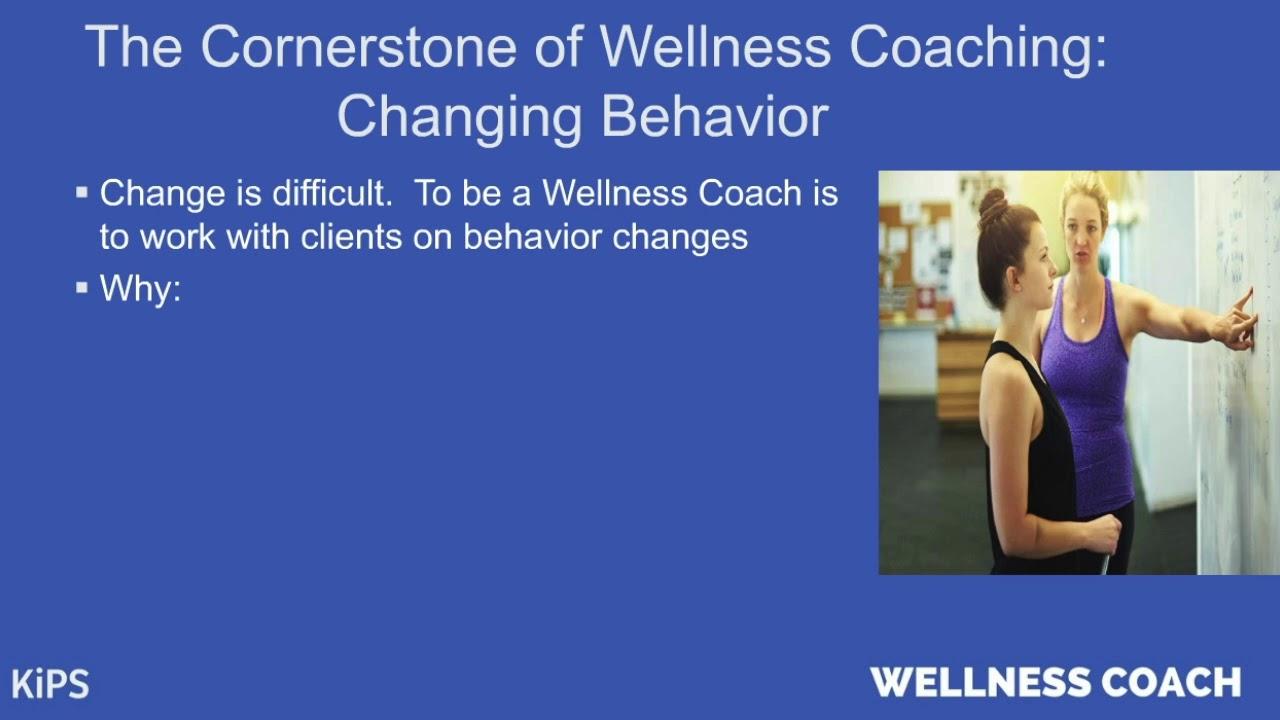 Changing Behavior Kips Wellness Coach Certification Youtube