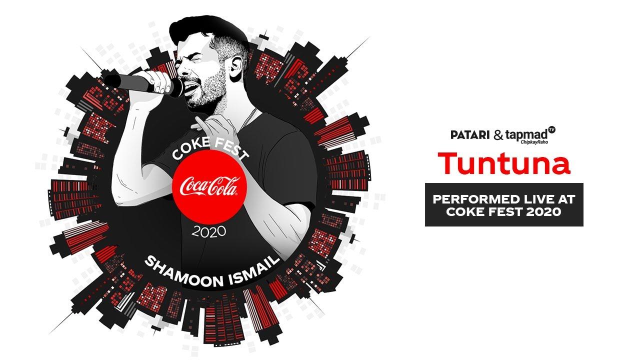 Coke Fest 2020 | Tuntuna | Shamoon Ismail