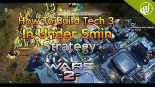 Halo Wars 2 : How To Build Tech 3 In Under 5Min (Strategy) How To Build Guide - Any Leader