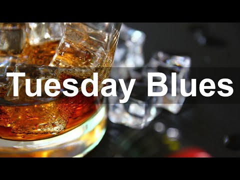 Tuesday Blues Music - Smooth Whiskey Blues and Rock Music to Relax